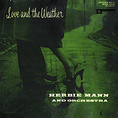 Love and the Weather (Original Recording Remastered 2013) by Herbie Mann