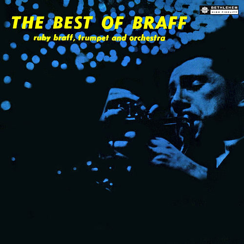 The Best Of Braff (Original Recording Remastered 2013) by Ruby Braff