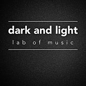 Dark and Light by Lab Of Music