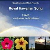 Royal Hawaiian Song by Grace