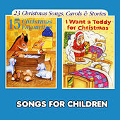 Christmas Favourites & I Want a Teddy for Christmas by Songs For Children