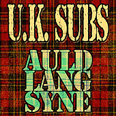 Auld Lang Syne by U.K. Subs