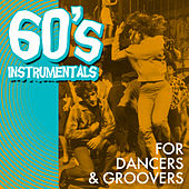 60's Instrumentals for Dancers & Groovers by Various Artists