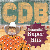 The Essential Super Hits of the Charlie Daniels Band by Charlie Daniels