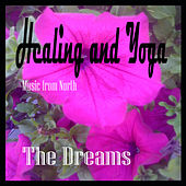 Healing and Yoga by The Dreams