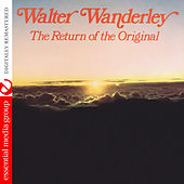 The Return of the Original (Digitally Remastered) by Walter Wanderley