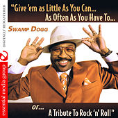 Give 'Em as Little as You Can… as Often as You Have To.. Or... A Tribute to Rock 'N' Roll (Digitally Remastered) by Swamp Dogg