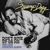 Don't Give up on Me - The Lost Country Album (Digitally Remastered) by Swamp Dogg