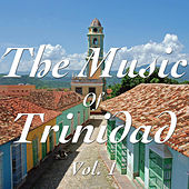The Music of Trinidad Vol. 1 by Various Artists