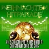 Weihnachten Hitparade – Die Schlager Party Hits unterm Christbaum 2013 bis 2014 by Various Artists