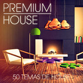 Premium House Music, Vol. 2 (House Sofisticado y Profundo para el Discotero Exigente) by Various Artists