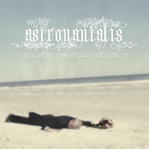 The Mighty Ocean and Nine Dark Theaters by Astronautalis