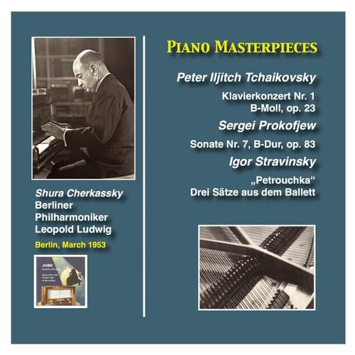 Piano Masterpieces: Shura Cherkassky plays Tchaikovsky, Prokofiev and Stravinsky by Shura Cherkassky