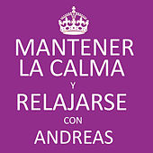 Mantener la Calma y Relajarse Con Andreas by Andreas