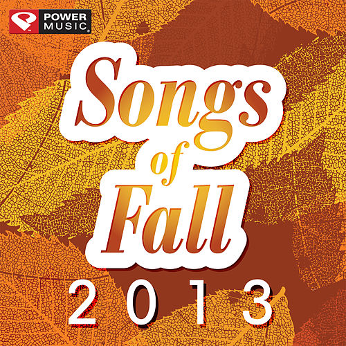 Songs of Fall 2013 (60 Min Non-Stop Workout Mix (135-145 BPM) ) by Various Artists