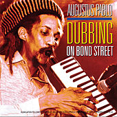 Dubbing On Bond Street by Augustus Pablo