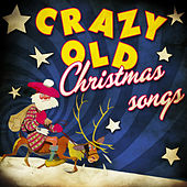 Crazy Old Christmas Songs by Various Artists