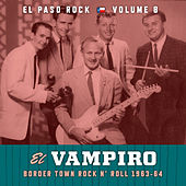El Vampiro: El Paso Rock, Vol. 8 by Various Artists