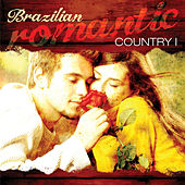 Brazilian Romantic Country, Vol 1 by Various Artists