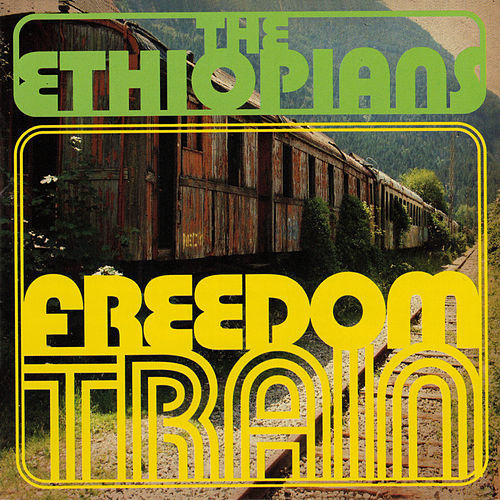 Freedom Train by The Ethiopians