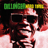 Hard Times by Dillinger