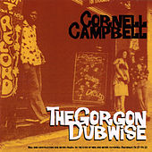 The Gorgon Dubwise by Cornell Campbell