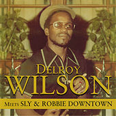 Meets Sly & Robbie Downtown by Delroy Wilson