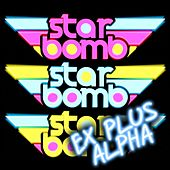 Starbomb Ex Plus Alpha by Starbomb