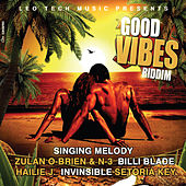 Good Vibes Riddim (Leo Tech Music Presents) by Various Artists