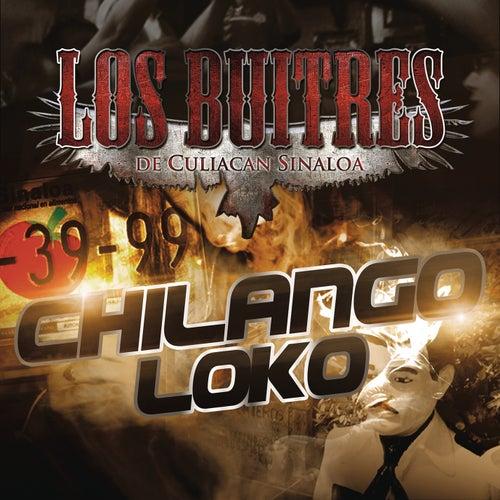 Chilango Loko by Los Buitres De Culiacán Sinaloa