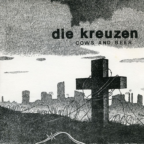 Cows and Beer (Remastered) by die Kreuzen