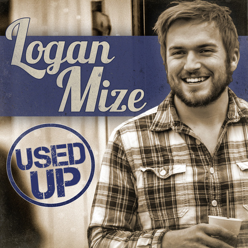 Used Up by Logan Mize