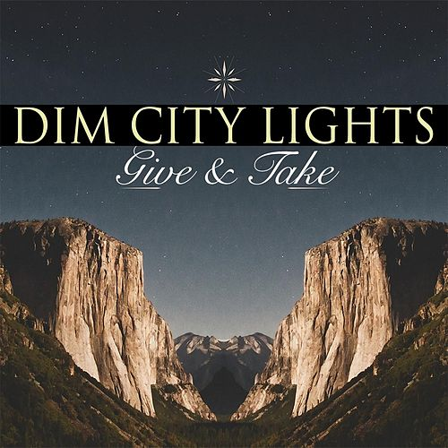 Give & Take by Dim City Lights