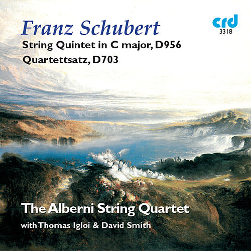 Schubert: String Quintet in C Major, D. 956 & Quartettsatz, D. 703 by The Alberni String Quartet