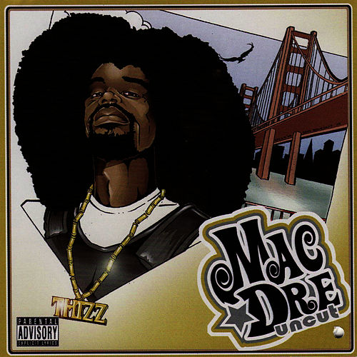 Uncut by Mac Dre