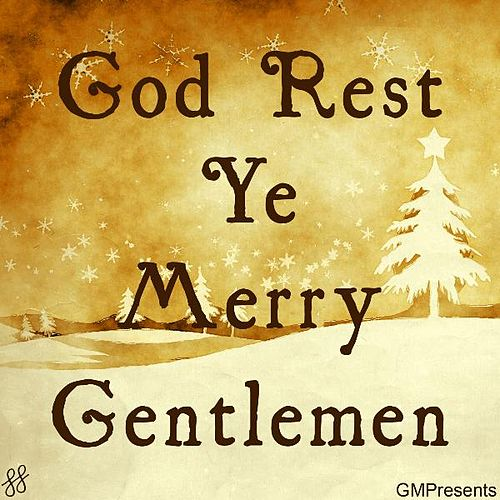 God Rest Ye Merry Gentlemen by Jocelyn Scofield