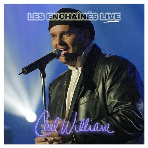 Les Enchaînés Live by Carl William
