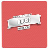 House Compilation Series Vol. 6 - EP by Various Artists