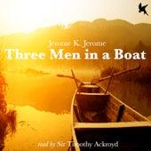 Three Men in a Boat by Timothy Ackroyd