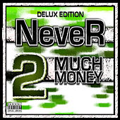 Never 2 Much Money by Gucci Mane