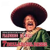 7 Dollari Sul Rosso by Francesco De Masi