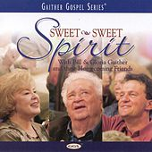 Sweet, Sweet Spirit by Bill & Gloria Gaither