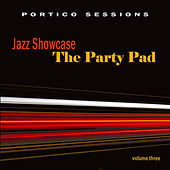 Jazz Showcase: The Party Pad, Vol. 3 by Various Artists