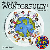 Creation, Vol. 2: God Made Me Wonderfully! by Bible StorySongs