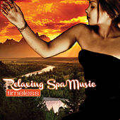 Relaxing Spa Music: Timeless by Jeremy Weinglass