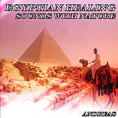 Egyptian Healing Sounds with Nature by Andreas