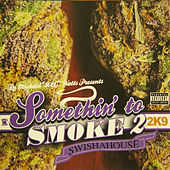 Something to Smoke 2 by Swisha House