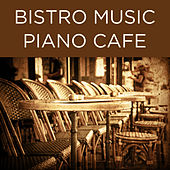 Bistro Music Piano Cafe by Richard Clayderman