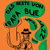 Das Beste Von Papa Bue Viking Jazz Band by Papa Bue's Viking Jazzband
