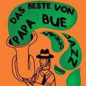 Das Beste Von Papa Bue Viking Jazz Band by Papa Bue's Viking Jazzband